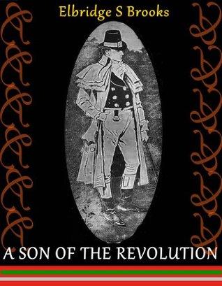 A Son of the Revolution Elbridge S. Brooks