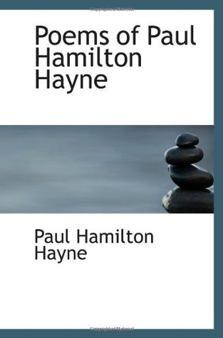 Poems of Paul Hamilton Hayne  by  Paul Hamilton Hayne