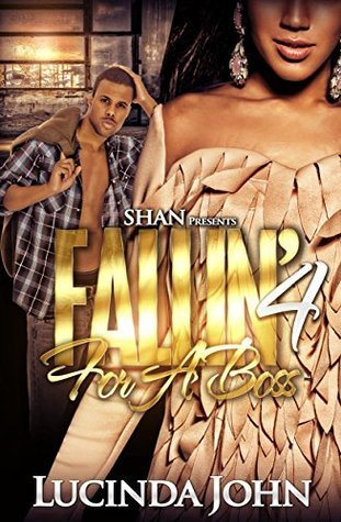 Fallin For a Boss 4  by  Lucinda John