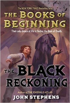 The Black Reckoning (The Books of Beginning, #3) John  Stephens