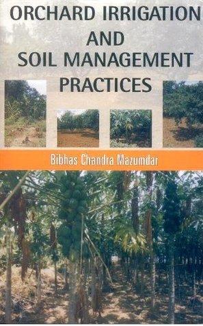 Orchard Irrigation and Soil Management Practices B.C. Mazumdar
