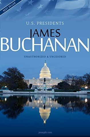 James Buchanan - President of the USA Biography Joseph Cox