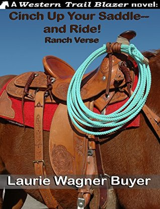 Cinch Up Your Saddle--and Ride! Laurie Wagner Buyer