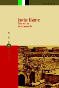 Enseñar Historia: notas para una didáctica renovadora Joaquín Prats