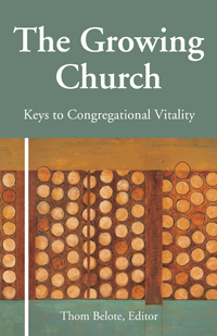 The Growing Church: Keys To Congregational Vitality  by  Thom Belote