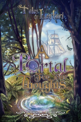 A Portal for Your Thoughts  by  Jeffrey M. Poole