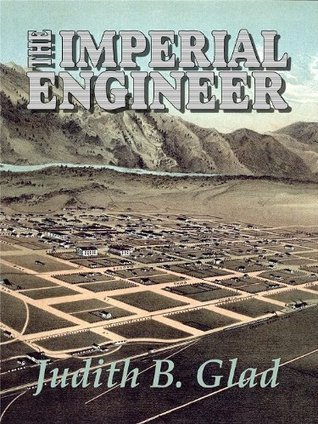 The Imperial Engineer (Behind the Ranges Book 7)  by  Judith B. Glad