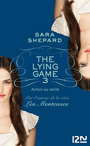 The Lying Game - tome 3 Sara Shepard