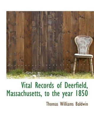 Vital Records of Framingham, Massachusetts to the Year 1850 Thomas Williams Baldwin