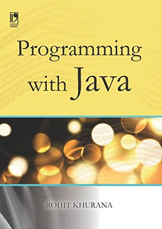 PROGRAMMING WITH JAVA Rohit Khurana