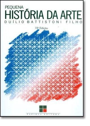 Pequena História da Arte  by  Duílio Battistoni Filho