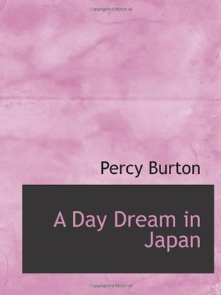 A day dream in Japan  by  Percy Burton