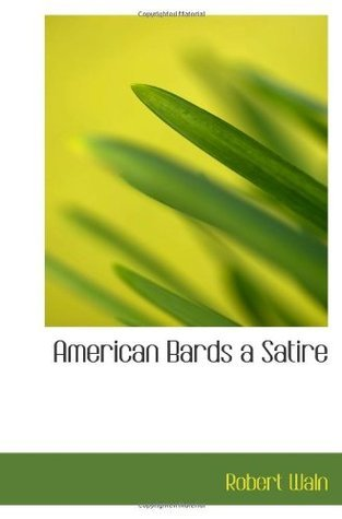 American Bards a Satire  by  Robert Waln