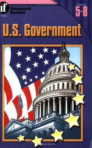 U.S. Government Homework Booklet, Grades 5 - 8 (Homework Booklets)  by  Roberta Bodersteiner