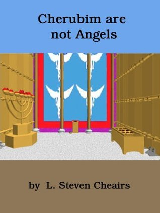 Cherubim are not Angels  by  L. Steven Cheairs