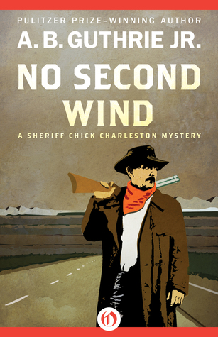 No Second Wind  by  A.B. Guthrie Jr.