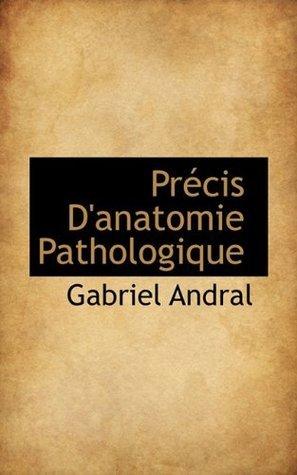 Précis Danatomie Pathologique Gabriel Andral