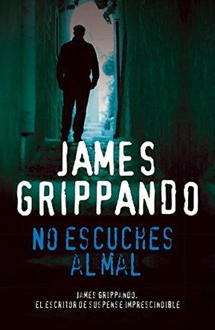 No escuches al mal (Jack Swyteck Novel)  by  James Grippando