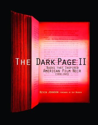 The Dark Page II: Books That Inspired American Film Noir, (1950 1965)  by  Kevin Johnson