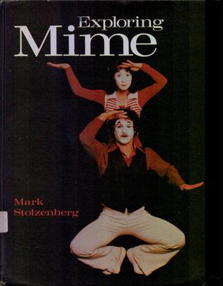 Exploring Mime  by  Mark Stolzenberg