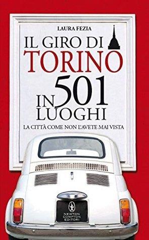 Il giro di Torino in 501 luoghi  by  Laura Fezia