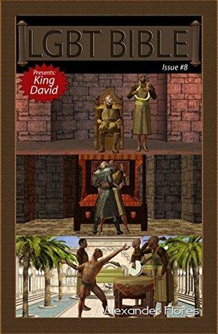 King David (LGBT BIBLE Book 8) Alexander Flores