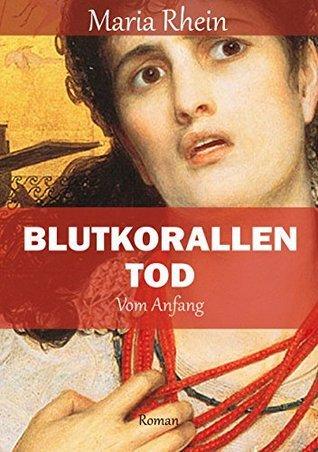 BLUTKORALLEN TOD: Vom Anfang  by  Maria Rhein