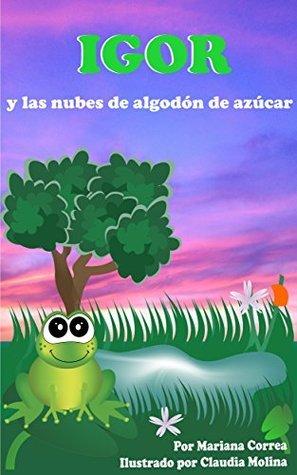 IGOR Y LAS NUBES DE ALGODÓN DE AZÚCAR  by  Mariana Correa