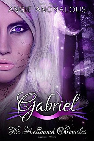 Gabriel (The Hallowed Chronicles, #2) Angie Anomalous