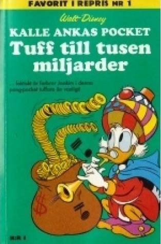 Tuff till tusen miljarder (Kalle Ankas Pocket, #1)  by  Walt Disney