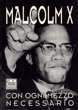 Con ogni mezzo necessario  by  Malcolm X