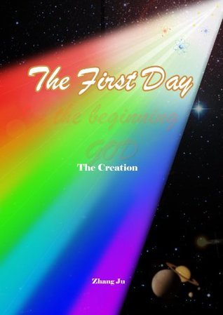 The Creation: The First Day Ju Zhang