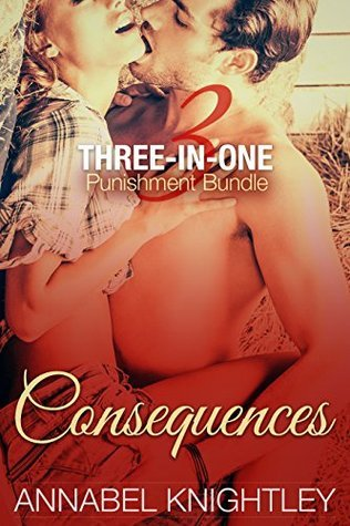 Consequences: Three-In-One Punishment Bundle Annabel Knightley