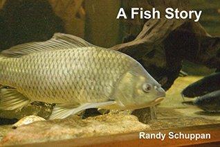 A Fish Story (Ransch Trips Book 1)  by  Randy Schuppan
