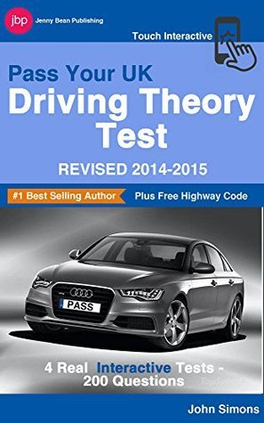 Pass Your UK Driving Theory Test - Revised 2014-2015: 4 Full Interactive Tests John Simons