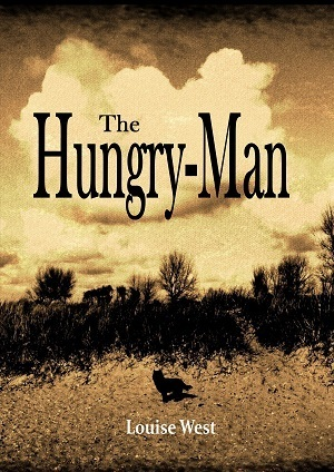 The Hungry-Man  by  Louise West