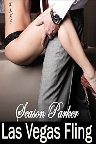 Las Vegas Fling - What Happens In Vegas Stays In Vegas, Romance Seduction Erotica  by  Season Parker