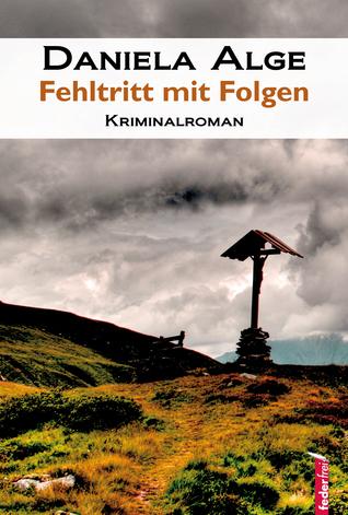 Fehltritt mit Folgen: Ein Waldinger-Krimi  by  Daniela Alge
