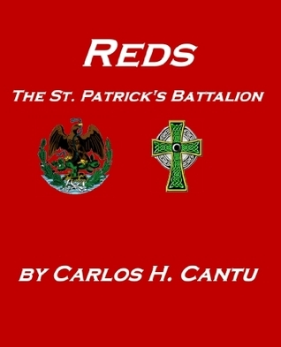Reds, The St. Patricks Battalion Carlos Cantu