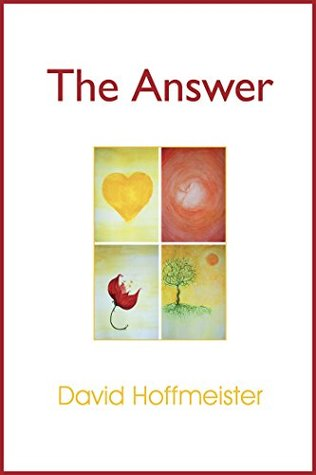 The Answer  by  David Hoffmeister