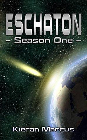 Eschaton - Season One  by  Kieran Marcus