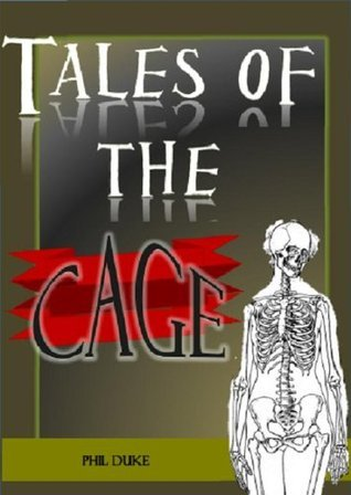 TALES Of The Cage  by  Phil Duke