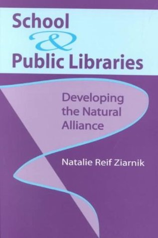 School and Public Libraries  by  Natalie Reif Ziarnik