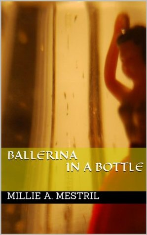 Ballerina in a Bottle Millie Mestril