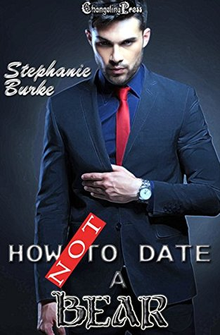 How Not To Date a Bear (How Not To 5) Stephanie Burke