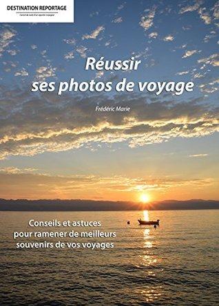 Réussir ses photos de voyage Fred Marie