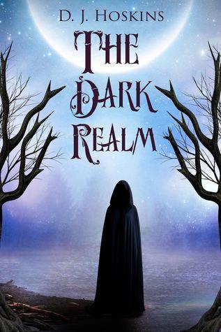 The Dark Realm  by  D.J. Hoskins