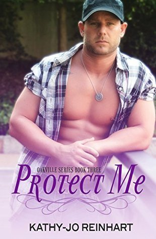 Protect Me: Oakville Series:Book Three  by  Kathy-Jo Reinhart