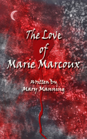 The Love of Marie Marcoux Mary Manning