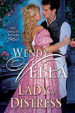 Lady In Distress (The Langley Sisters Book 3) Wendy Vella